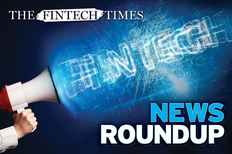 The Fintech Times News Roundup
